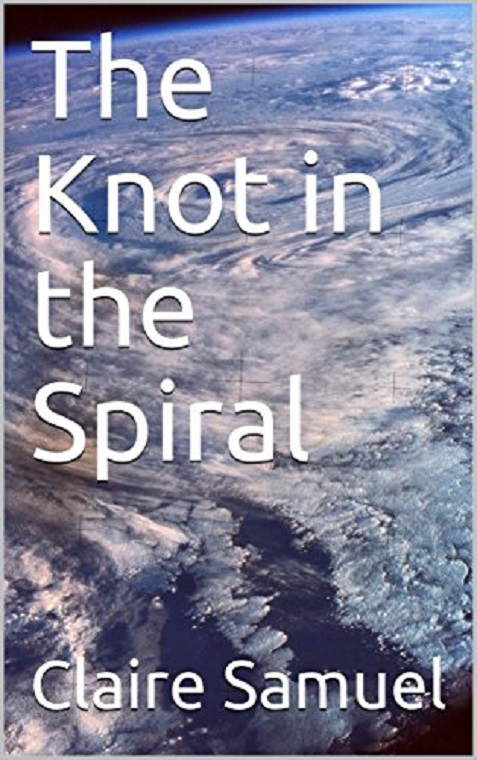 the knot in the spiral by claire samuel